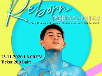 Reborn Rebranding : 11th Body Painting and Costume Design Showcase 2020 By SPACE