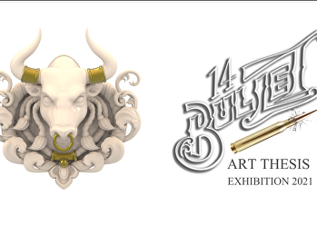 """14Bullet"" Art Thesis Exhibition 2021"